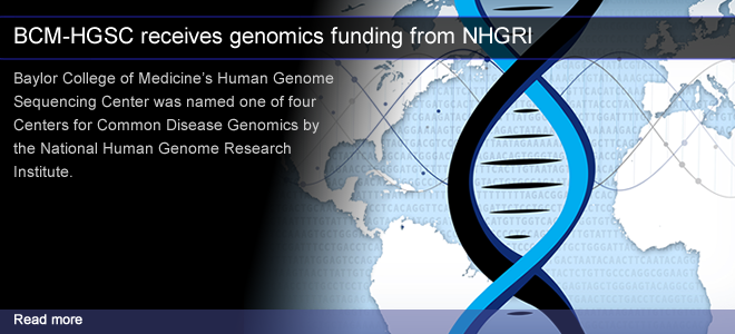 BCM-HGSC receives genomics funding